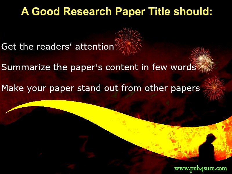 tips on writing a good research paper title title for research paper